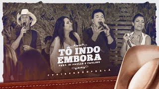 Day e Lara - Tô indo Embora Part Di Paullo e Paulino | DVD #VaiSerBãoPraLá