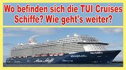 Bald 4 Tui Cruises Schiffe in Deutschland! (Aktueller Standort, Wo ist noch Crew?)