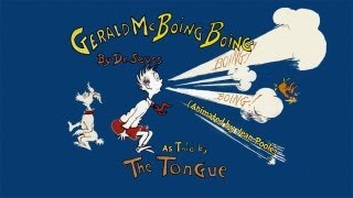 Dr Seuss: Gerald Mc Boing Boing (Recited by the Tongue)