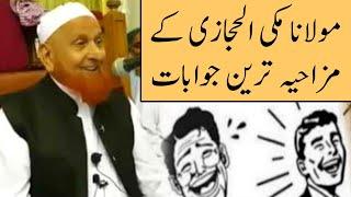 Molana Makki Al Hijazi Funny Clips Videos