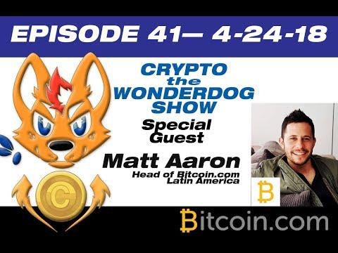 E41 - Matt Aaron - Colombian Fruit Lord and Bitcoin.com Podcast Master!