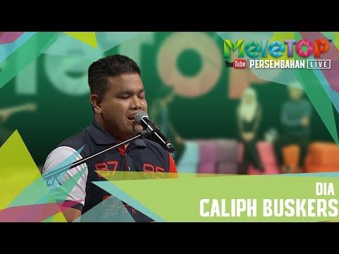 Dia - Caliph Buskers - Persembahan LIVE MeleTOP - MeleTOP Episod 234 [25.4.2017]