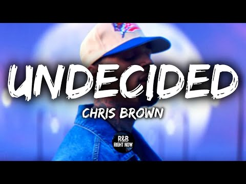 Chris Brown - Undecided (Official Lyrics)