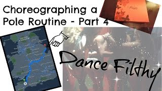 How to Choreograph a Pole Dance routine | Part 4 | Dance Filthy Competition