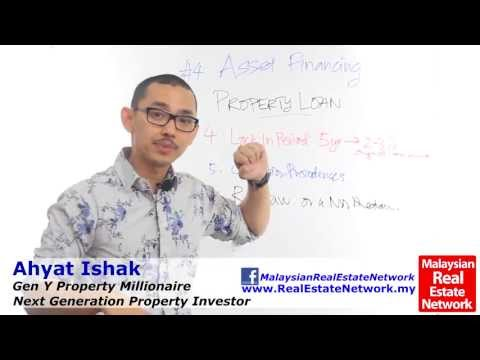 Property Investment Malaysia Tips - Asset Financing -Part 9- Property Loans 2- Episode 48