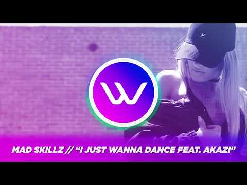 Mad Skillz — I Just Wanna Dance feat. Akazi