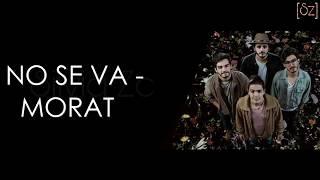 Morat - No Se Va (Letra)