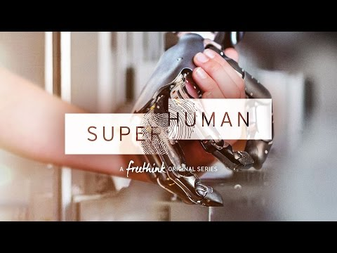 Superhuman – A Freethink Original Series –