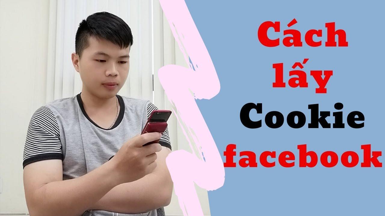 ✅Cách lấy Cookie Facebook mới nhất!