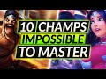 10 Champions that are IMPOSSIBLE to MASTER - HARDEST MAINS All Roles - LoL Guide