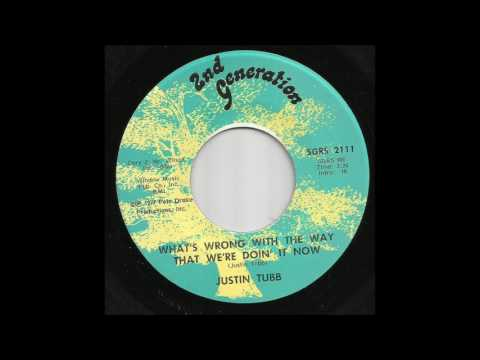 Justin Tubb - What's Wrong With The Way That We're Doin' It Now