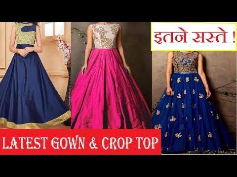 Fancy Crop Top & Gown ! Cheapest Market Of Gown & Designer Suits ! Gandhi Nagar Delhi !