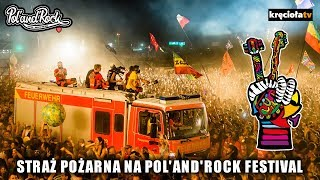 Straż Pożarna na Pol'and'Rock Festival!