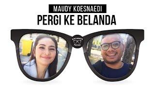KACAMATA PATRA ke Belanda sama Maudy Koesnaedi