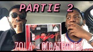 PREMIÈRE ÉCOUTE : ZOLA - CICATRICES (prod: DJ Kore) (PARTIE 2) - LE DÉLIRE D.C