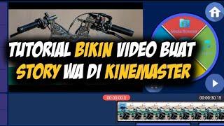 Gambar cover Tutorial edit video Buat Status/Story Wa Cb Keren banget di kinemaster || Edit Video Di kinemaster