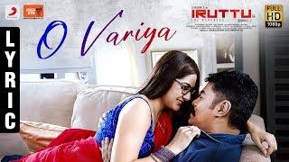 Iruttu - O Variya Lyric | Sundar.C, Sai Dhanshika, Yogi Babu | Girishh | Dhorai V.Z