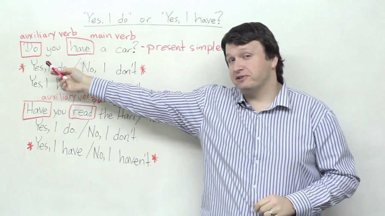 """Yes, I do"""" or """"Yes, I have""""? – Speaking English · engVid"""