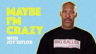 LaVar and the Ball Family are the New LeBron | EPISODE 33 | MAYBE I'M CRAZY