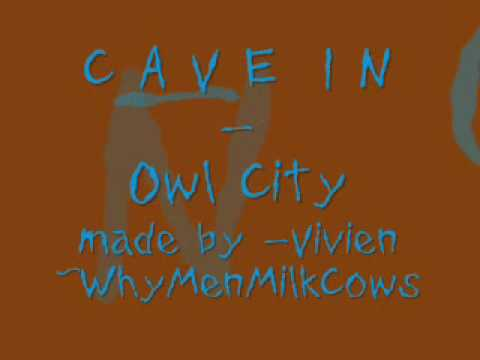 Owl City - Cave In ~ with LYRICS