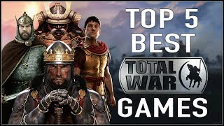 TOP 5 BEST TOTAL WAR GAMES!