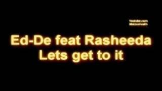 Ed-De feat Rasheeda - Lets get to it [Lyrics] [Download]