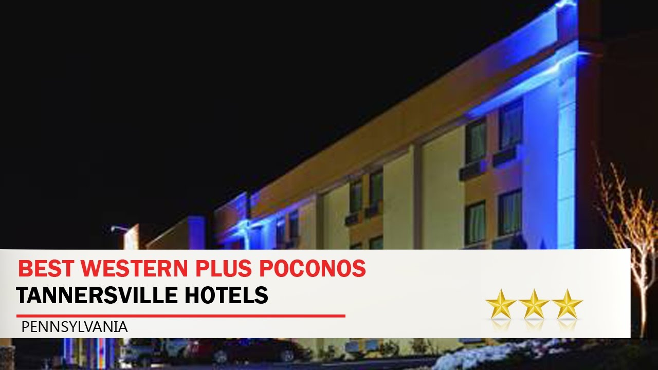 Best Western Plus Poconos Tannersville Hotels Pennsylvania