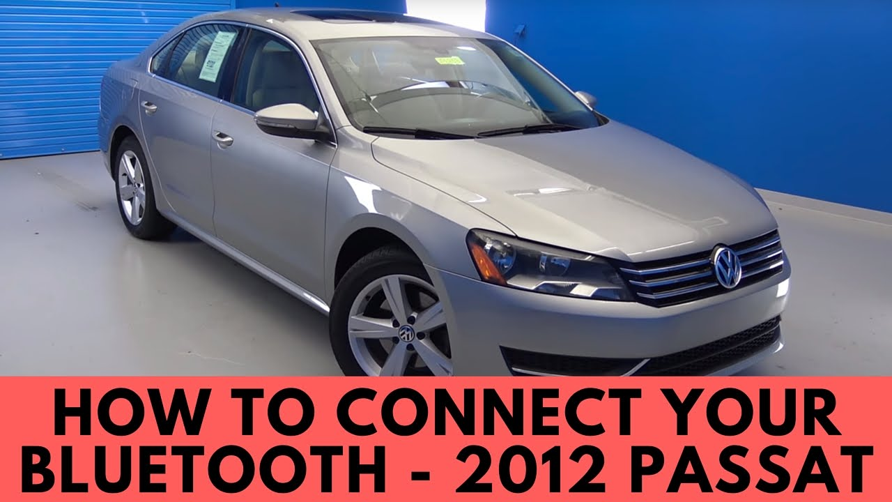 2012 Volkswagen Passat: How to Connect Bluetooth
