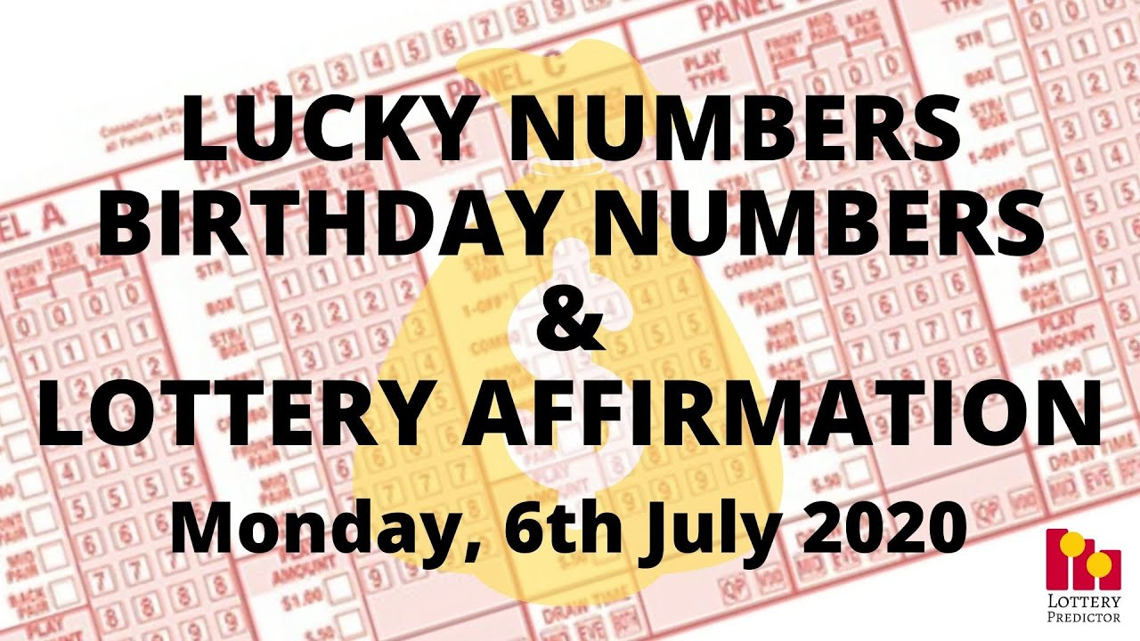 Lottery Lucky Numbers, Birthday Numbers & Lottery Affirmation- July 6th 2020