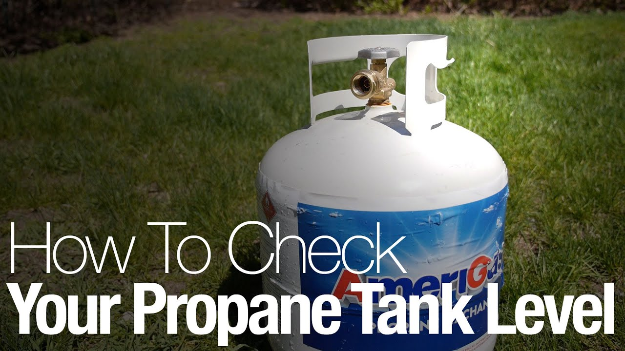 Check How Full Your Propane Tank Is With This Simple Trick Youtube