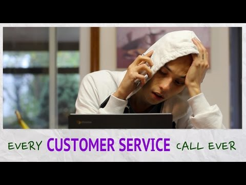 Every Customer Service Call Ever