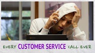 Every Customer Service Call Ever