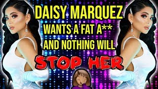 Daisy Marquez LIED About Having A Deadly Disease So She Could Get Cosmetic Surgery?