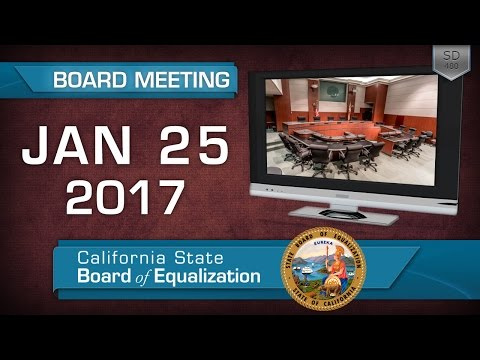 January 25, 2017 California State Board of Equalization Board Meeting