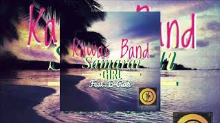 Kawas Band - Samarai Girl ft B-Rad