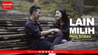 Download lagu Lain Milih - Maliq Ibrahim [Cover]