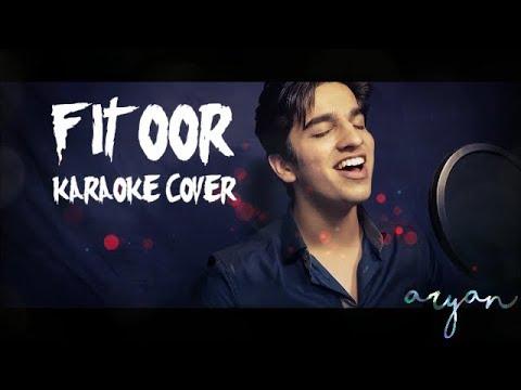 Fitoor 2.0   Aryan Pushkar   Karaoke Cover