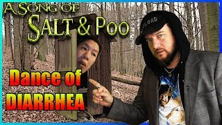 A Song of Salt & Poo 2 - Dance of Diarrhea