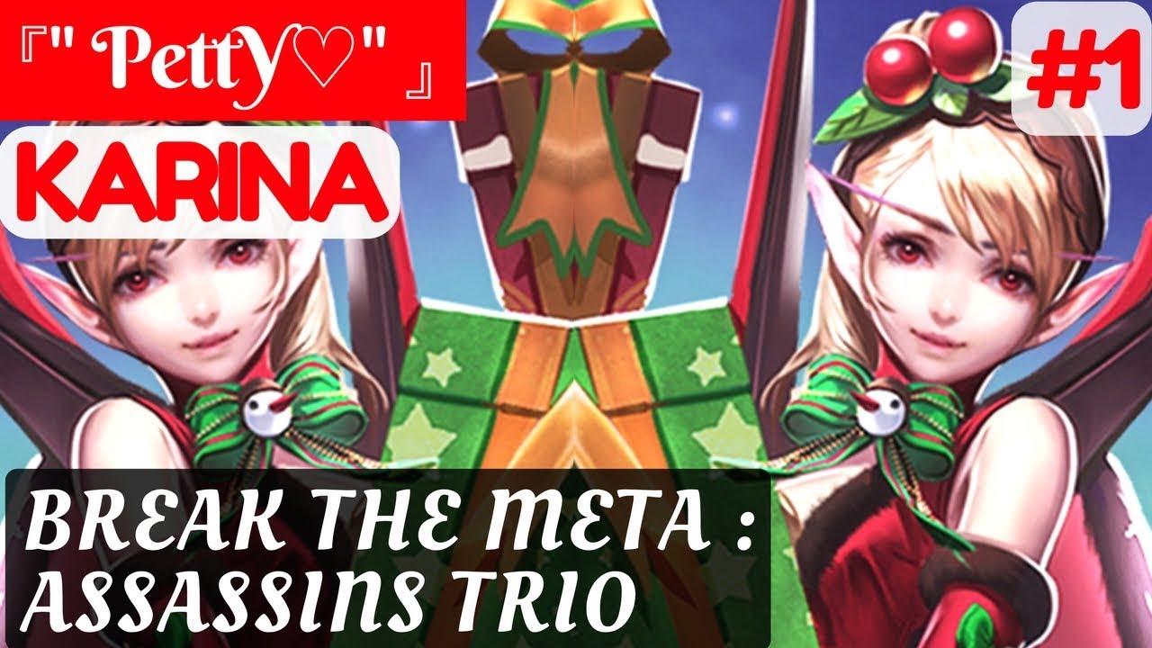 """Break The Meta : Assassins Trio [Rank 8 Karina ]   『"""" PettY♡"""" 』  Karina Gameplay and Build #1 #1"""