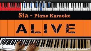 Sia - Alive - Higher Key (Piano Karaoke / Sing Along / Cover with Lyrics)