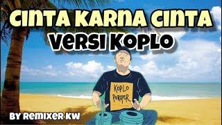 Download Lagu CINTA KARENA CINTA KOPLO ( Koplo Version ) mp3