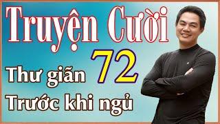 Tuyển tập truyện cười P72 - Truyện cười Việt Nam và Thế Giới chọn lọc