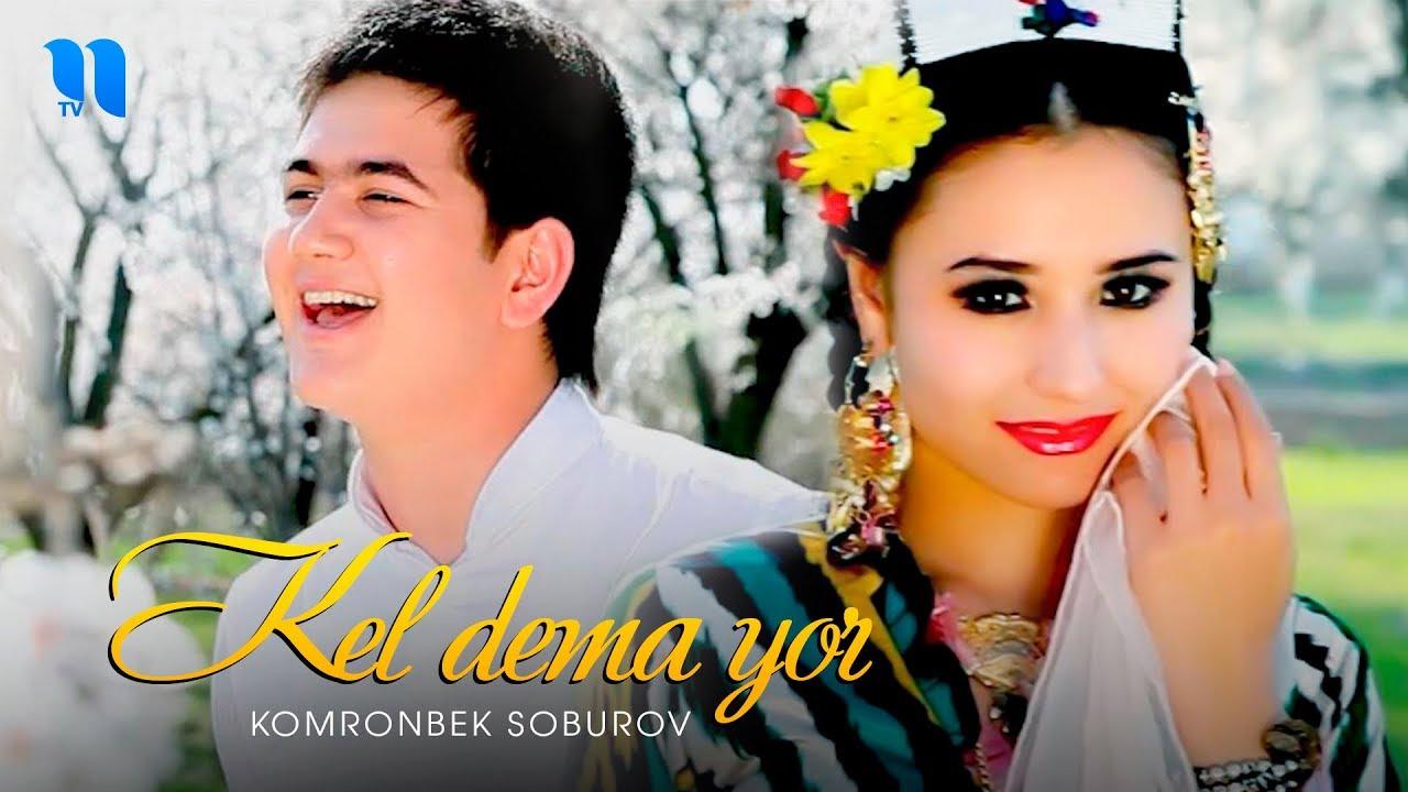 Komronbek Soburov - Kel dema yor