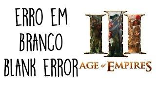 Erro em Branco / Blank Error - Age of Empires III Steam