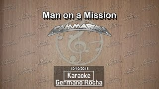 Gamma Ray - Man On A Mission (Karaoke)