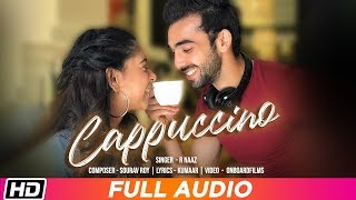 Cappuccino Full Audio Niti Taylor Abhishek Verma R Naaz Sourav R Kumaar Latest Punjabi Song