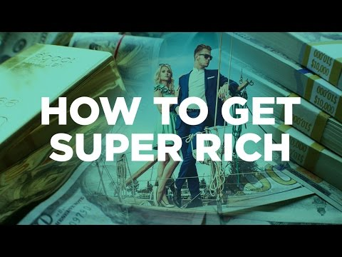 How to Get Super Rich - Young Hustlers