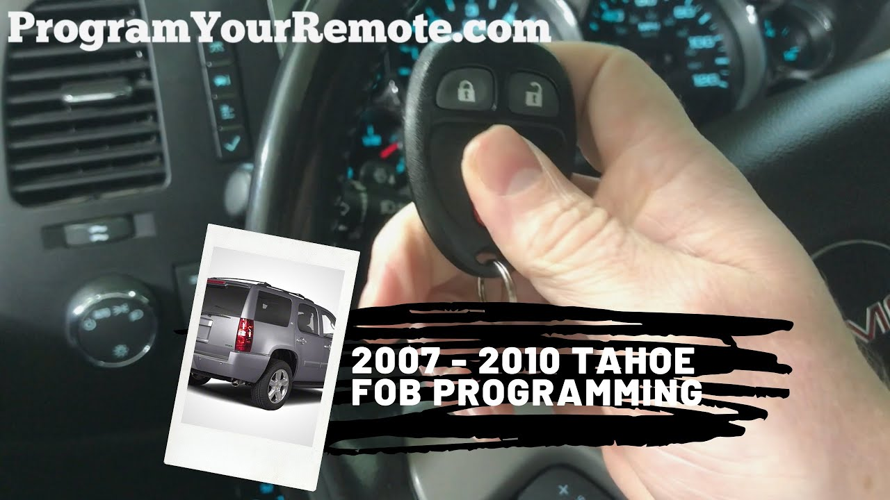 How to program a Chevrolet Tahoe remote key fob 2007 - 2010