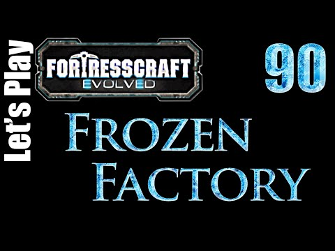 FortressCraft Evolved : Frozen Factory - Ep 90 Melting