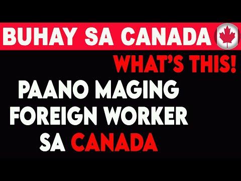 APPLICATION ILANG TAON BAGO MAPUNTA SA CANADA AS FOREIGN CONTRACT WORKER I BUHAY SA CANADA